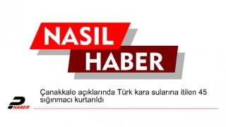 Çanakkale açıklarında Türk kara sularına itilen 45 sığınmacı kurtarıldı